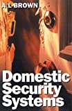 Domestic Security Systems: Build or Improve Your Own Intruder Alarm System