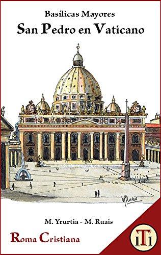 San Pedro en Vaticano: Basílicas Mayores (Roma Cristiana nº 2) por Marcelo Yrurtia