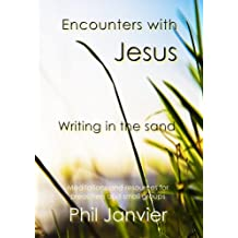 Encounters with Jesus: Writing in the sand (English Edition)
