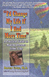 I'd Change My Life If I Had More Time: A Practical Guide to Making Dreams Come True