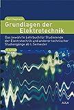 Elektronik Beste Deals - Grundlagen der Elektrotechnik: Das bewährte Lehrbuch für Studierende der Elektrotechnik und anderer technischer Studiengänge ab 1. Semester