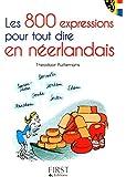 Petit livre de - Les 800 expressions pour tout dire en Néerlandais