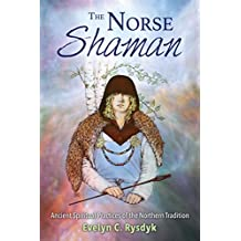 The Norse Shaman: Ancient Spiritual Practices of the Northern Tradition (English Edition)