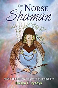 Descarga gratuita The Norse Shaman: Ancient Spiritual Practices of the Northern Tradition Epub