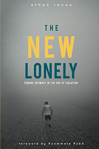 the-new-lonely-finding-intimacy-in-the-age-of-isolation-english-edition