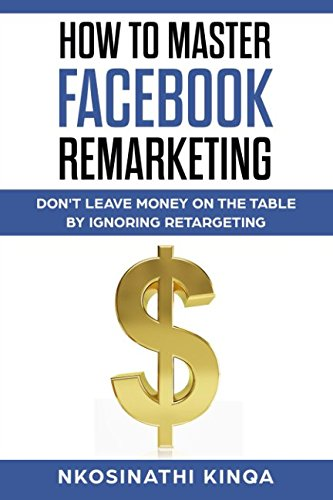How To Master Facebook Remarketing por Nkosinathi Kinqa