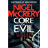 Core of Evil: A gripping thriller that will have you hooked (DCI Mark Lapslie Book 1)