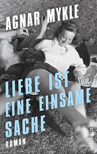 Buchseite und Rezensionen zu 'Liebe ist eine einsame Sache: Roman' von Agnar Mykle