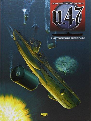 U.47, tome 1 : Le taureau de Scapa Flow