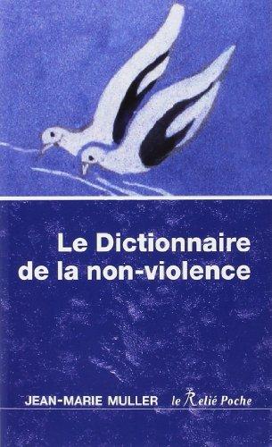 Le dictionnaire de la non-violence par Jean-Marie Muller