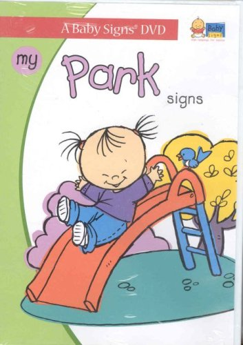 Baby Signs My Park Signs: Signing Fun for Babies 6-36 Months (I Can Sign) (Ds-fun-park)