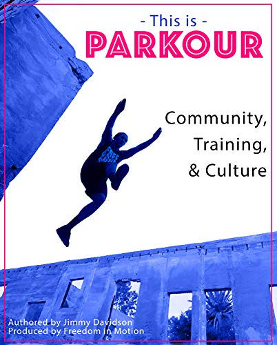 This Is PARKOUR: Training, Community, Culture (English Edition)