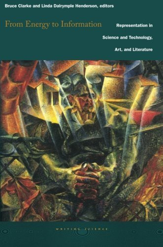 From Energy to Information: Representation in Science and Technology, Art, and Literature (Writing Science) by Stanford University Press (2002-08-20)