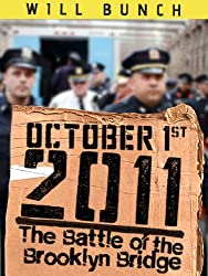 October 1, 2011: The Battle of the Brooklyn Bridge (Kindle Single) (English Edition)
