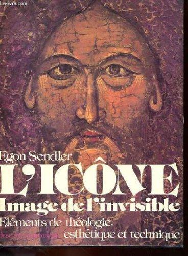 L'icone - image de l'invisible - elements de theologie, esthetique et technique