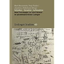Schreiben – Verwalten – Aufbewahren: Neue Forschungen zur Schriftlichkeit im spätmittelalterlichen Esslingen (Esslinger Studien. Schriftenreihe, Band 49)