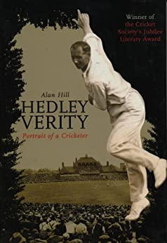 Hedley Verity: Portrait of a Cricketer by [Hill, Alan]