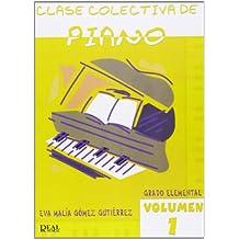 Clase Colectiva de Piano, Grado Elemental, Volumen 1