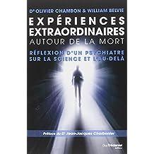 Expériences extraordinaires autour de la mort : Réflexion d'un psychiatre sur la science et l'au-delà
