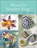 Beautiful Beaded Rings: Over 30 Unique & Stylish Designs: Over 30 Unique and Stylish Designs