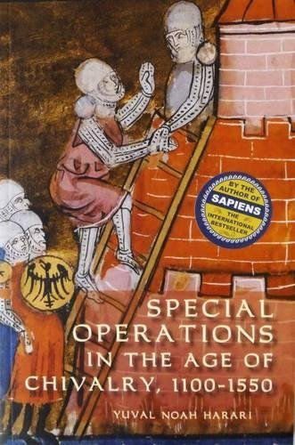 Special Operations in the Age of Chivalry, 1100-1550 (Warfare in History) by Yuval Noah Harari(2015-07-23)