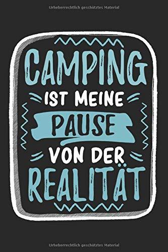 Camping Ist Meine Pause Von Der Realität: Cooles Lustiges Camping Campen Notizbuch | Notizheft | Planer | Tagebuch | Journal - DIN A5 - 120 ... Camper, Camping Liebhaber und Campping Fans