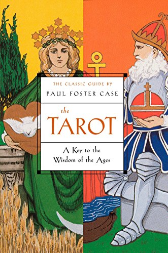The Tarot: A Key to the Wisdom of the Ages por Paul Foster Case