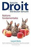 Droit bancaire, droit de la distribution bancaire : Tome 1, Notions fondamentales