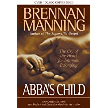 Abba's Child: The Cry of the Heart for Intimate Belonging by Brennan Manning (2002-09-05)