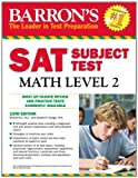 Barron's SAT Subject Test Math Level 2, 10th Edition by Ku, Richard, Dodge, Howard (2012) Paperback