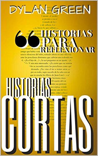 Historias Cortas: Relatos Para Reflexionar por Dylan Green