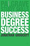 Business Degree Success (Palgrave Study Skills)
