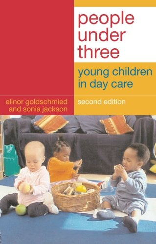 People Under Three: Young Children in Day Care por Sonia Jackson