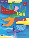 I Can Read - Book A, Orton-Gillingham Based Reading Lessons for Young Students Who Struggle with Reading and May Have Dyslexia