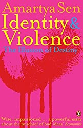 Identity and Violence: The Illusion of Destiny by Amartya Sen (2007-09-27)