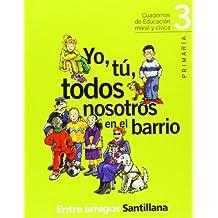 YO TÚ TODOS NOSOTROS EN EL BARRIO 3 PRIMARIA ENTRE AMIGOS