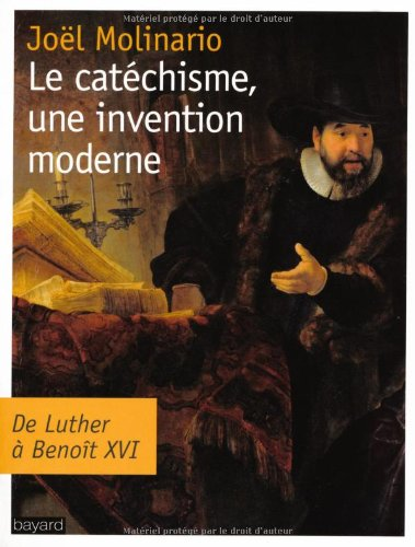 Catechisme, Une Invention Moderne (Le)