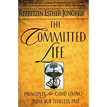 The Committed Life: Principles for Good Living from Our Timeless Past