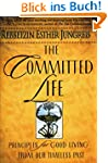 The Committed Life: Principles for Go...