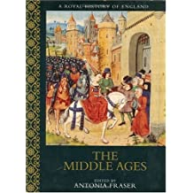 The Middle Ages: A Royal History of England by ANTONIA FRASER (2000-08-01)
