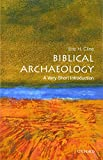 Biblical Archaeology: A Very Short Introduction (Very Short Introductions)