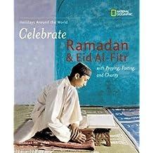 Celebrate Ramadan and Eid-fitr (Holidays Around the World)