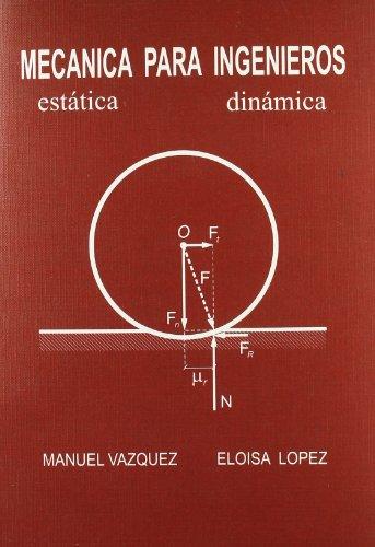 Mecanica para ingenieros por Manuel Vazquez Fernandez