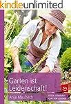Garten ist Leidenschaft!: Taschenbuch...