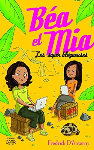 Béa et Mia 1 - Les super blogueuses