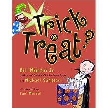 Trick or Treat? by Bill Martin Jr (2002-09-01)