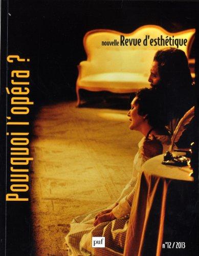 Nouvelle revue d'esthétique 2013 n° 12 - Pourquoi l'Opéra ? par Collectif