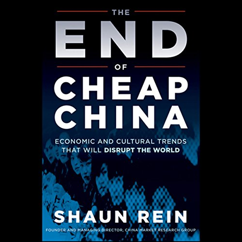 The End of Cheap China  Audiolibri