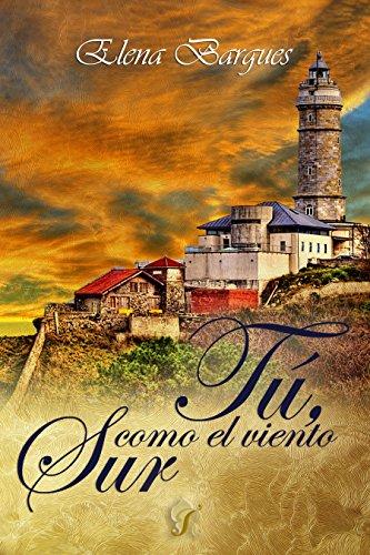 Tú, como el viento sur (Romantic Ediciones) por Elena Bargues
