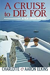 A Cruise to Die For (An Alix London Mystery) by Charlotte Elkins (2013-09-03)